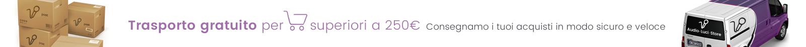 Consegna gratis con una spesa superiore a 250€